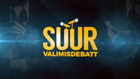 Delfi TV & TV3 – Suur Valimisdebatt